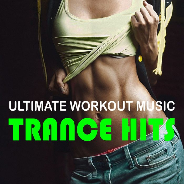 Ultimate Workout Music: Trance Hits [2016]