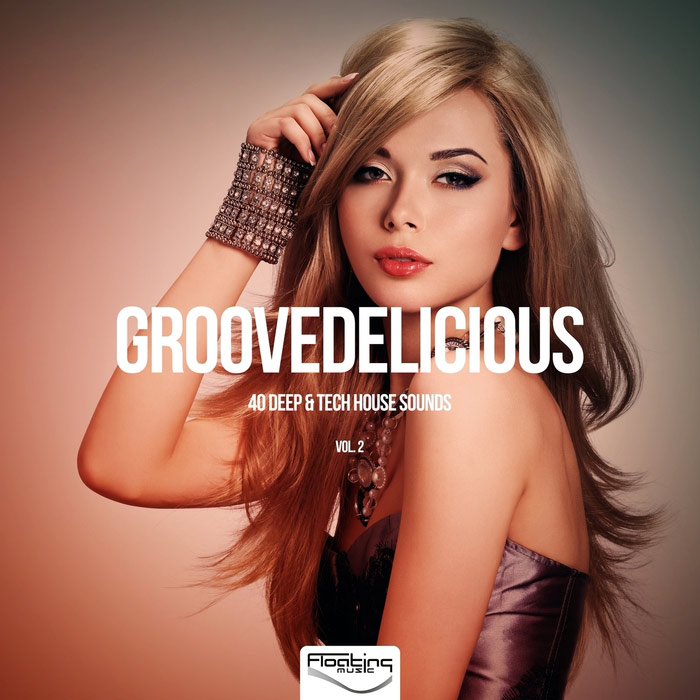 Groovedelicious (Vol. 2) 40 Deep & Tech House Sounds [2016]