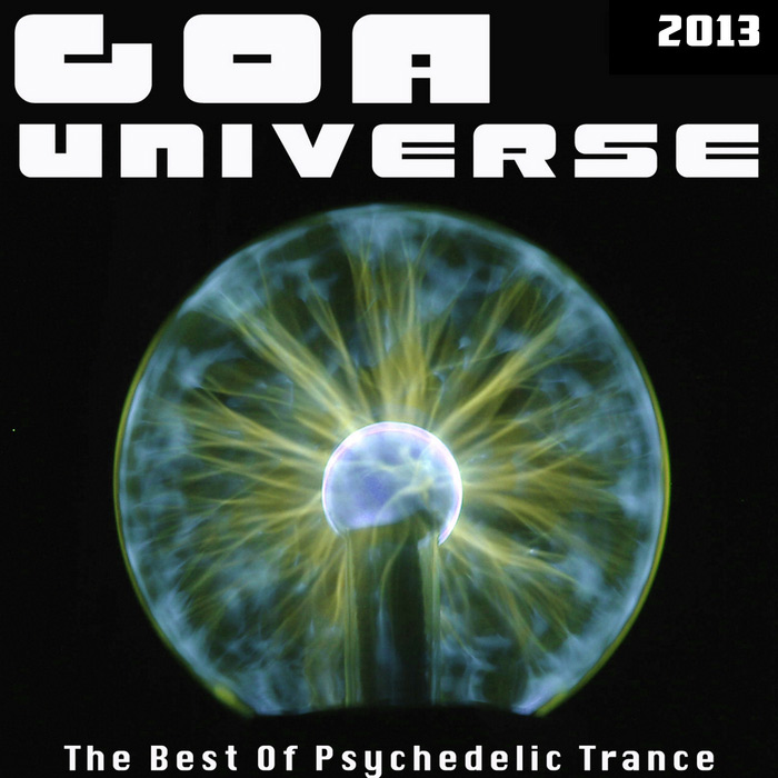 Goa Universe 2013: The Best Of Psychedelic Trance