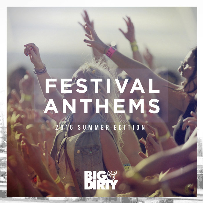 Big & Dirty Festival Anthems 2016 (Summer Edition) [2016]