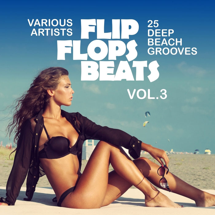 Flip Flops Beats (25 Deep Beach Grooves) Vol. 3 [2016]