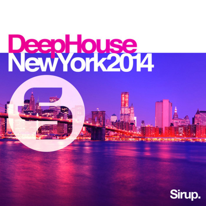 Sirup Deep House New York [2014]