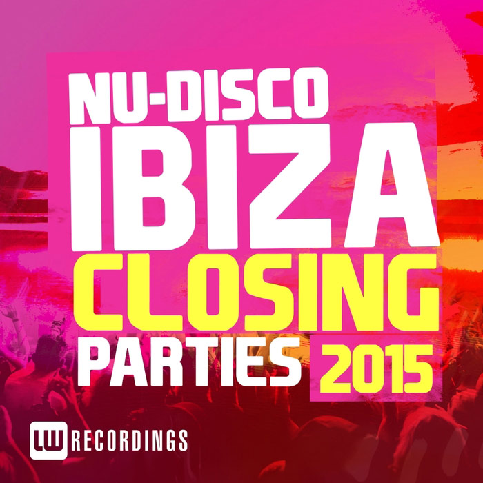 Ibiza Closing Parties 2015: Nu-Disco [2015]