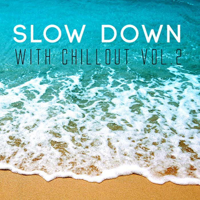 Slow Down with Chillout (Vol. 2) [2016]