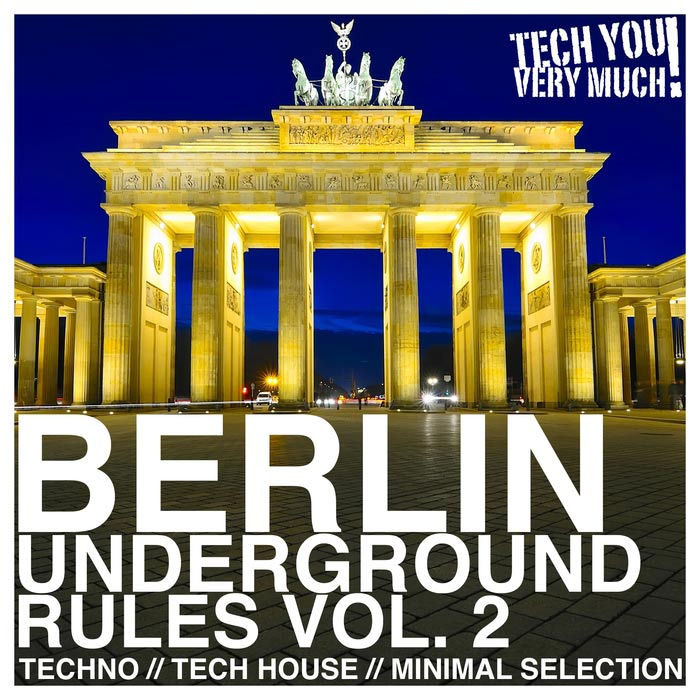 Berlin Underground Rules (Vol. 2) Techno, Tech House, Minimal Selection [2016]