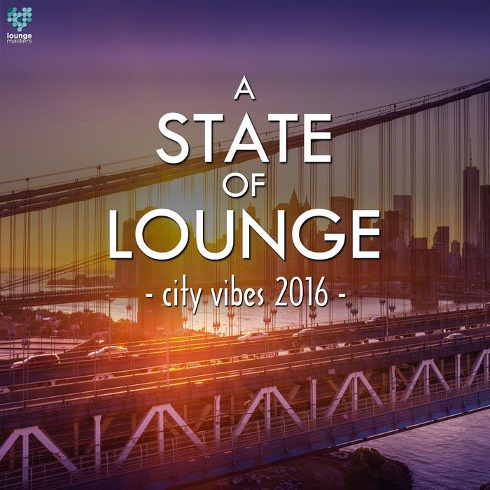 A State Of Lounge City Vibes [2016]