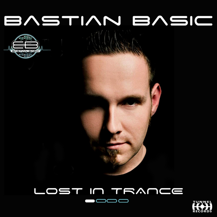 Bastian Basic - Lost In Trance [2013]