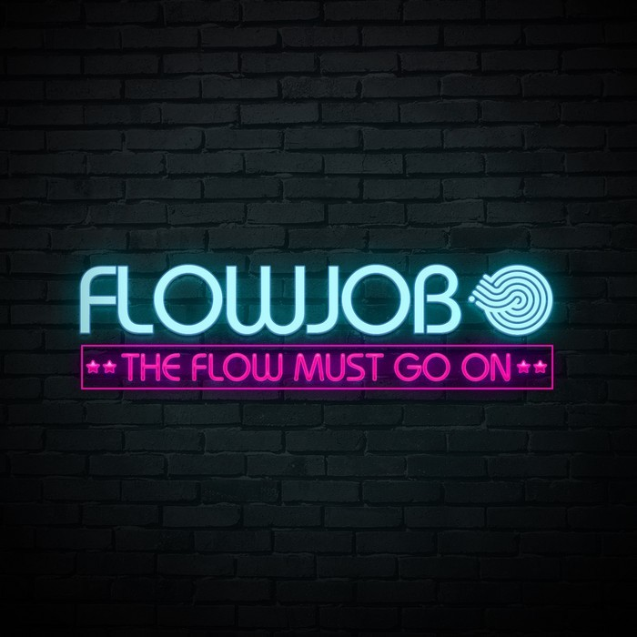 Flowjob - The Flow Must Go On [2014]