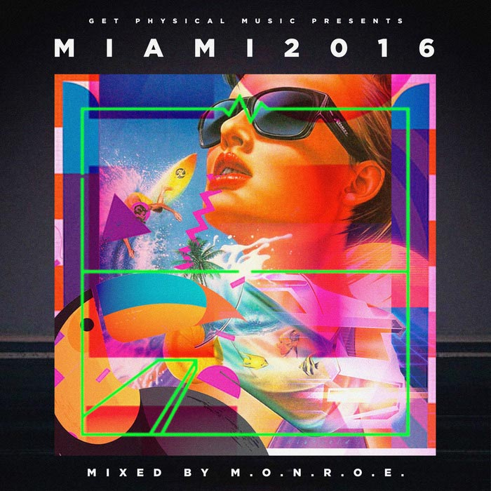 Get Physical Music Presents: Miami 2016 (Mixed & Compiled By MONROE) [2016]