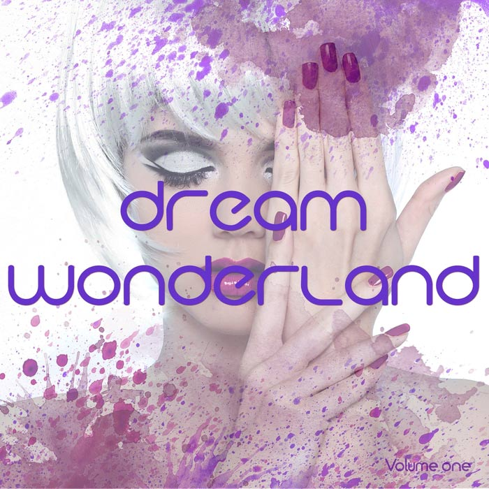 Dream Wonderland Vol. 1 (A Modern Sound Trip) [2016]