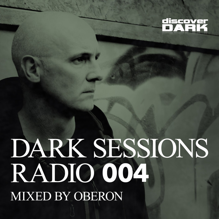 Oberon: Dark Sessions Radio 004 [2015]