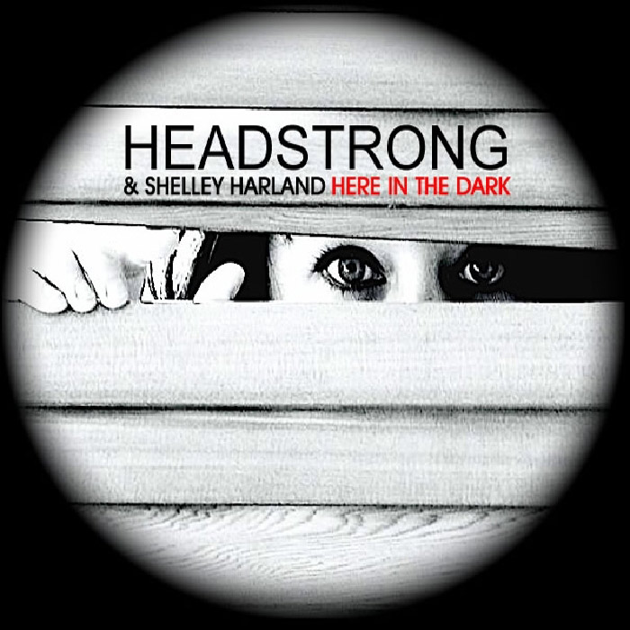 Headstrong & Shelley Harland - Here In The Dark [2012]