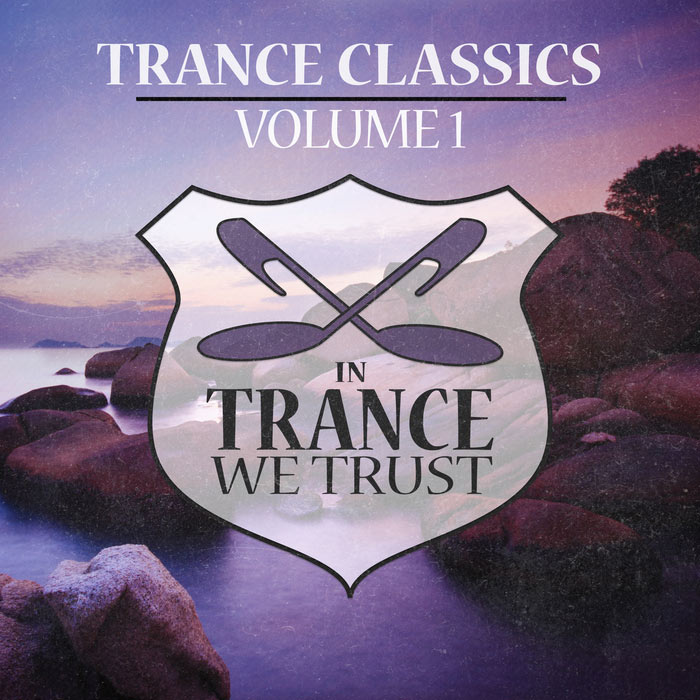 In Trance We Trust Trance Classics [2016]