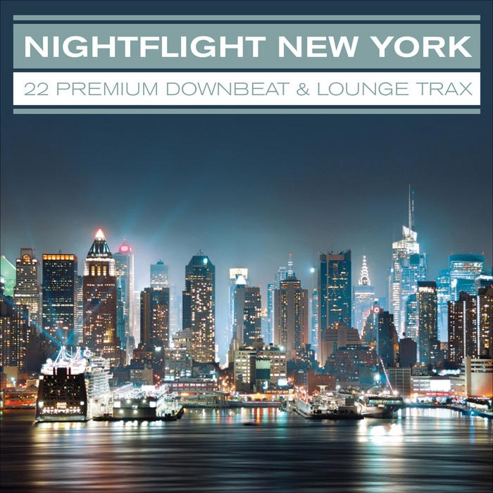 Nightflight New York: 22 Premium Downbeat and Lounge Traxx [2013]