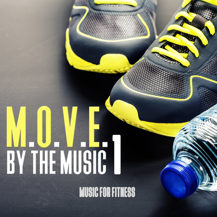 MOVE By The Music Vol. 1: Music For Fitness [2016]