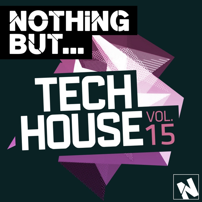 Nothing But... Tech House (Vol. 15) [2016]