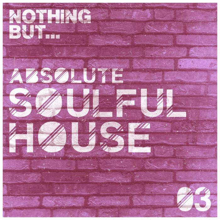 Nothing But... Absolute Soulful House (Vol. 3) [2016]