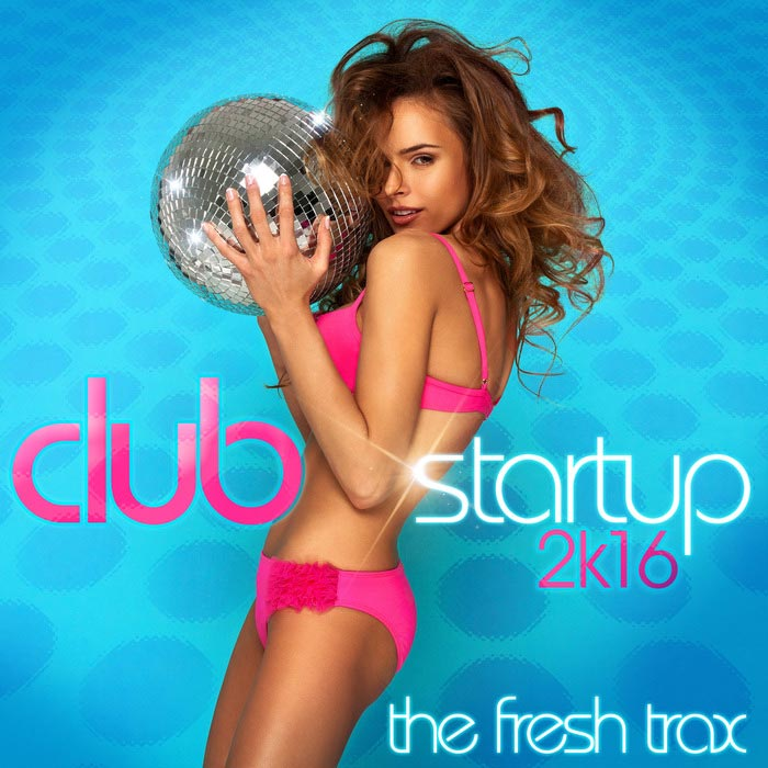 Club Startup 2k16 The Fresh Trax [2015]