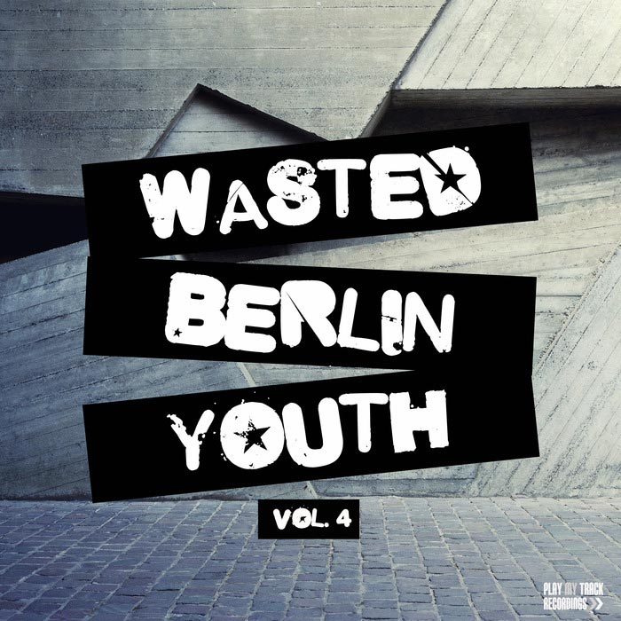 Wasted Berlin Youth (Vol. 4) [2015]