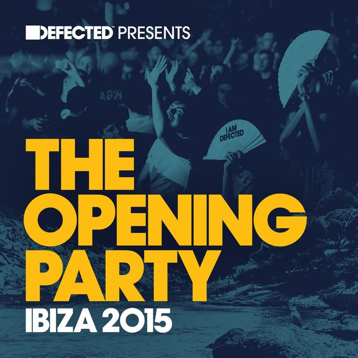 Defected Presents The Opening Party Ibiza 2015 [2015]