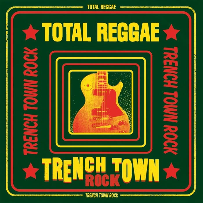 Total Reggae: Trench Town Rock [2016]