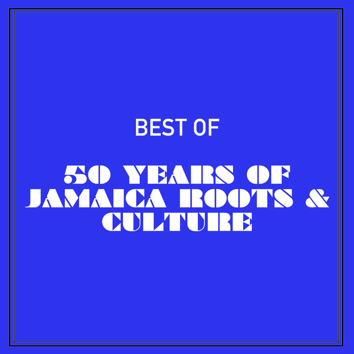 Best Of 50 Years Of Jamaica Roots & Culture [2015]