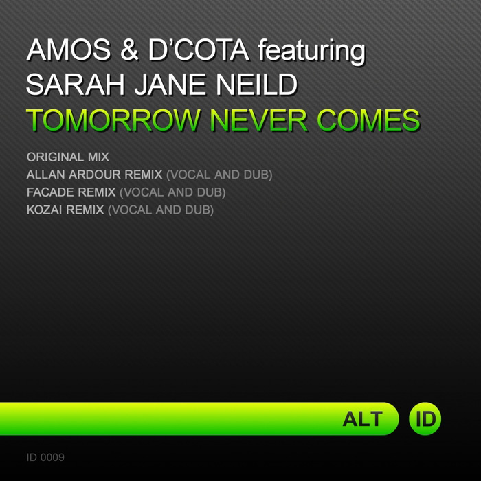 Amos & D'cota feat. Sarah Jane Neild - Tomorrow Never Comes (Original Mix)