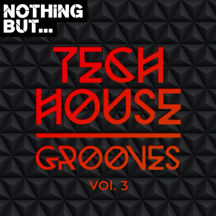 Nothing But... Tech House Grooves (Vol. 3) [2017]