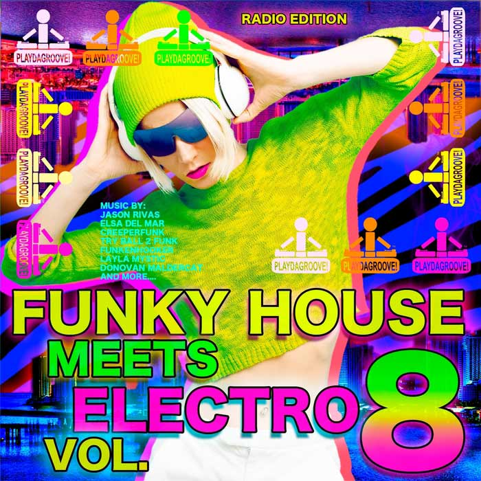 Funky House Meets Electro Vol. 8 (Radio Edition) [2017]