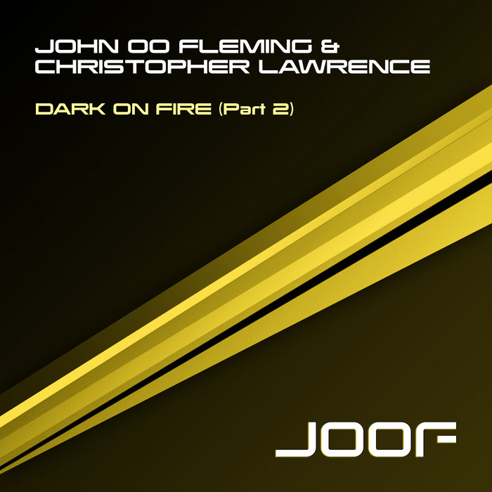 John '00' Fleming & Christopher Lawrence - Dark On Fire (Part 2) [2013]