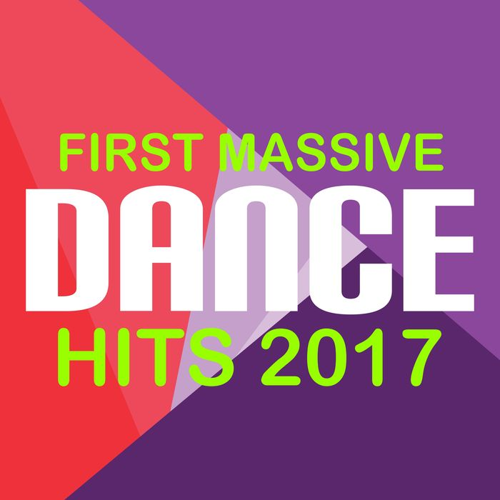 First Massive Dance Hits 2017 [2017]