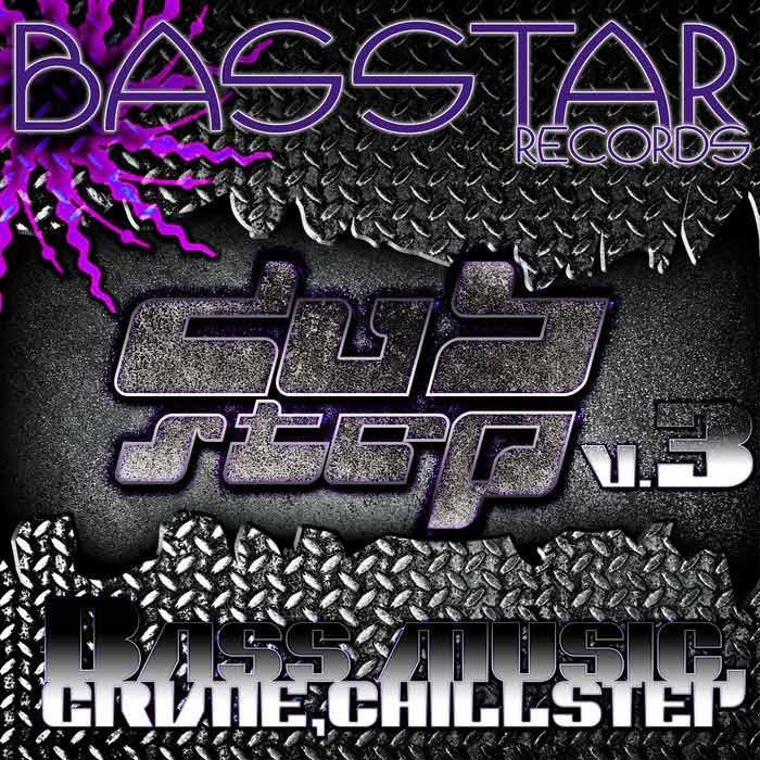 Bass Star Records Dub Step Bass Music Grime Chillstep EP's V 3 [2013]