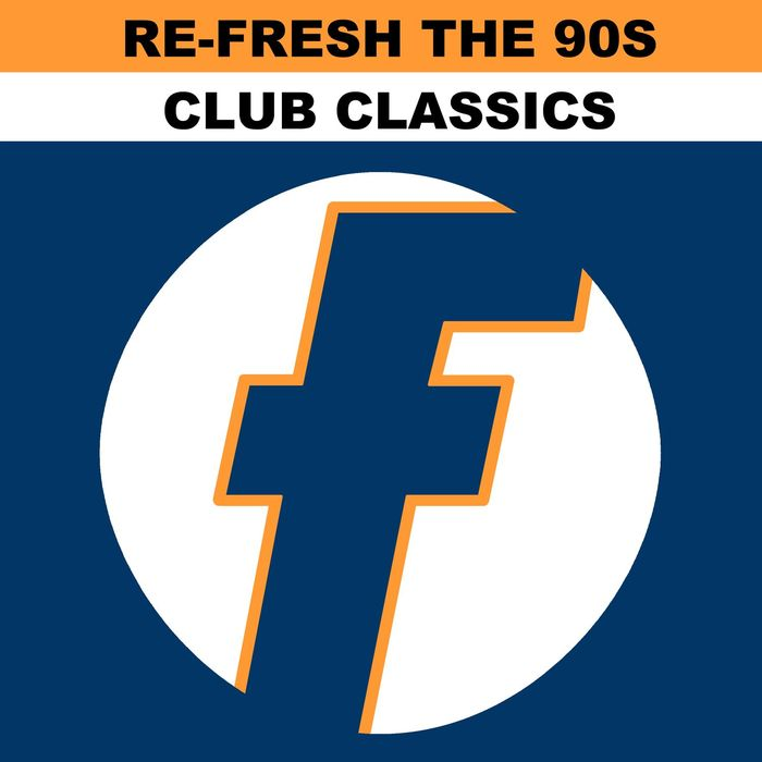 Re-Fresh The 90s - Club Classics