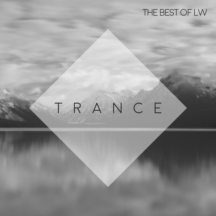 Best Of LW: Trance [2017]