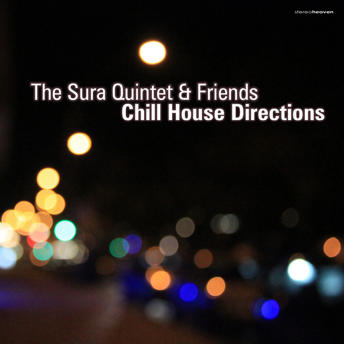 The Sura Quintet And Friends - Chill House Direction [2011]