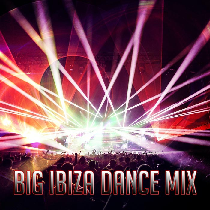 Ibiza Dance Party - Big Ibiza Dance Mix [2017]