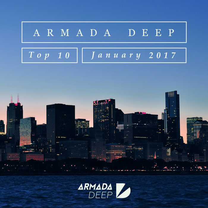 Armada Deep Top 10: January 2017 [2017]