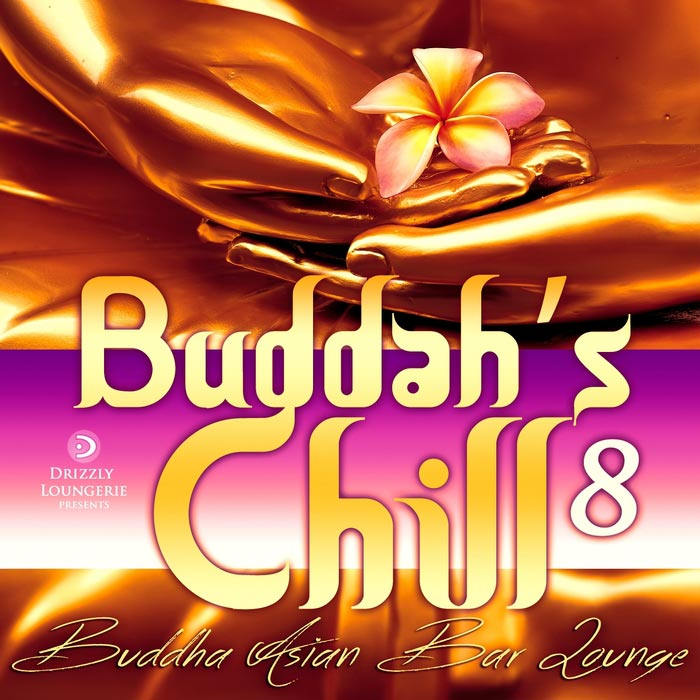 Buddah's Chill Vol. 8 (Buddha Asian Bar Lounge) [2017]