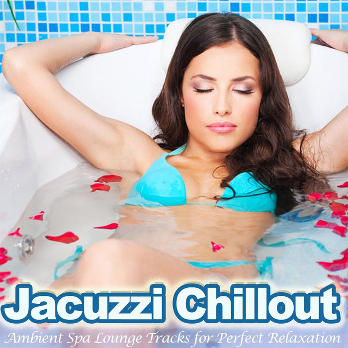 Jacuzzi Chillout (Ambient Spa Lounge Tracks for Perfect Relaxation) [2013]