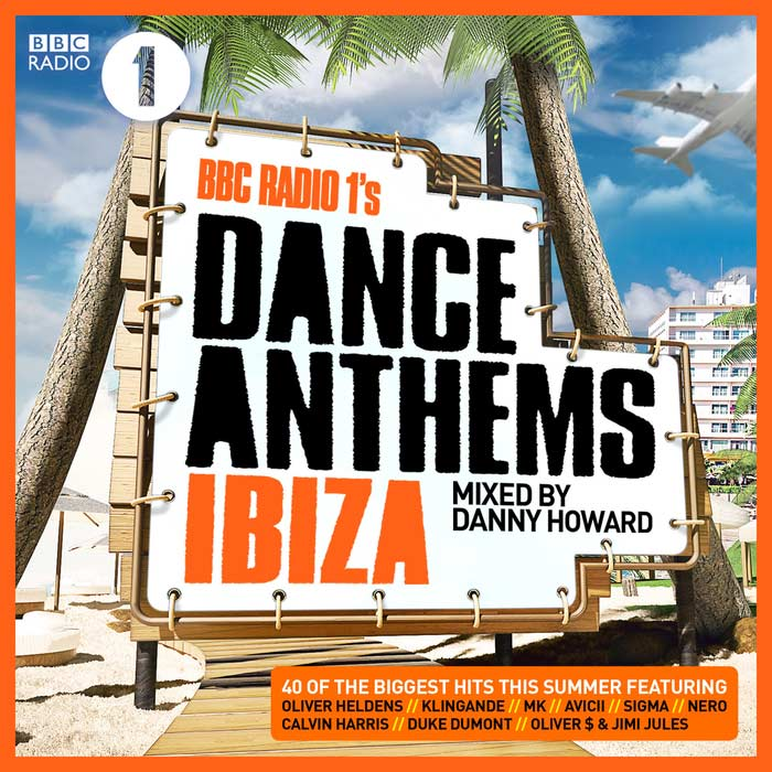 BBC Radio 1as Dance Anthems Ibiza (Mixed By Danny Howard) [2014]