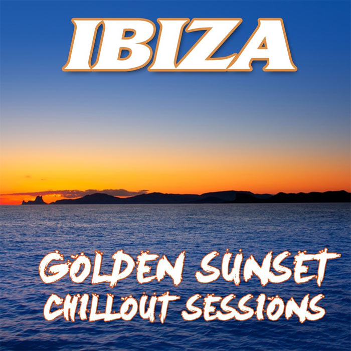 Ibiza Golden Sunset Chillout Sessions [2013]