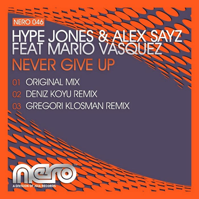 Alex Sayz & Hype Jones feat. Mario Vasquez - Never Give Up [2010]