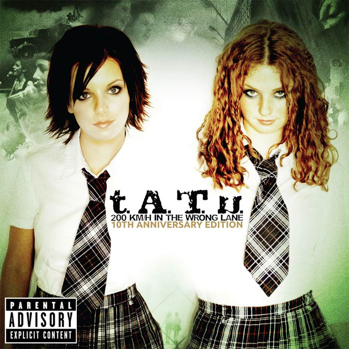 t.A.T.u. - 200 KM/H In the Wrong Lane. 10th Anniversary Edition [2012]