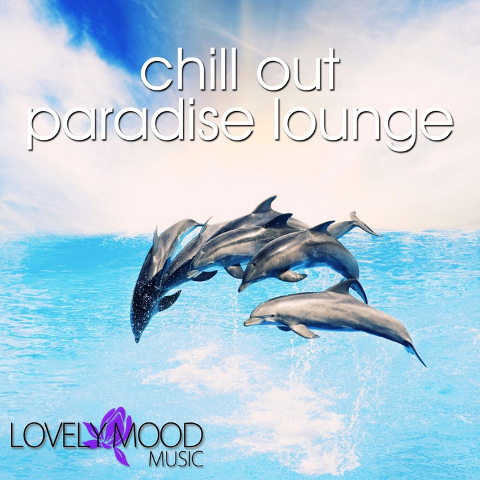Chill Out Paradise Lounge [2011]