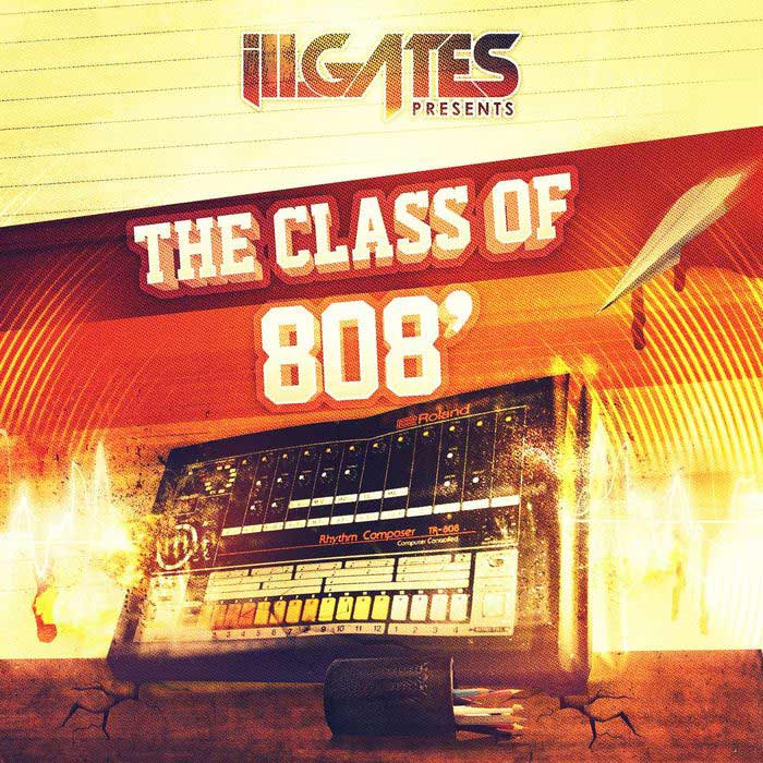 Ill Gates Presents Class Of 808 [2017]