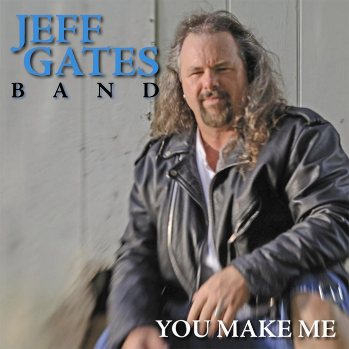 Jeff Gates Band - You Make Me [2011]