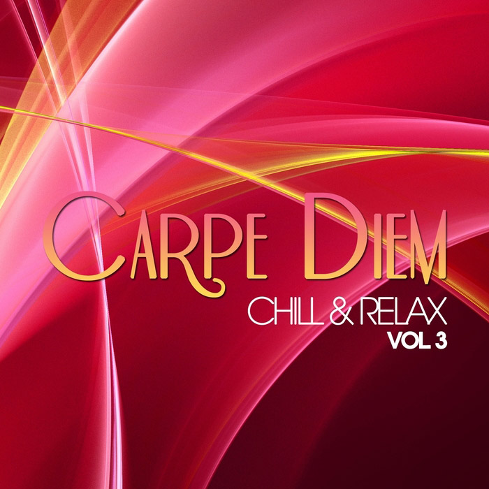 Carpe Diem Vol. 3 (Chill & Relax) [2013]