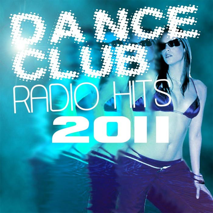 Dance Club Radio Hits [2011]