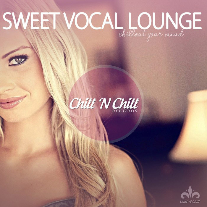 Sweet Vocal Lounge (Chillout Your Mind) [2017]