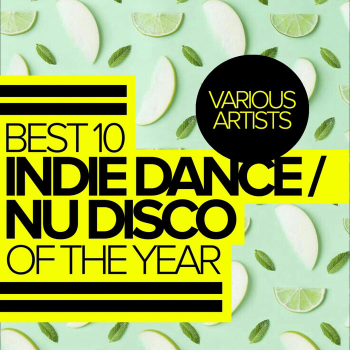Best 10 Indie Dance / Nu Disco Of The Year [2017]